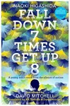 Fall Down Seven Times, Get up Eight: a Young Man's Voice From the Silence of Autism - Naoki Higashida (Paperback)