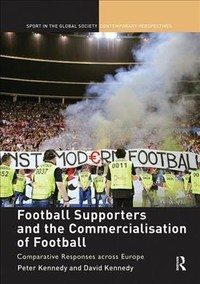 Football Supporters and the Commercialisation of Football (Paperback) - Cover