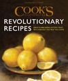 Cook's Illustrated Revolutionary Recipes - America's Test Kitchen (Hardcover)