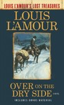 Over on the Dry Side - Louis L'Amour (Paperback)