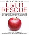 Medical Medium Liver Rescue - Anthony William (Hardcover)