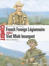 French Foreign Legionnaire Vs Viet Minh Insurgent - Martin Windrow (Paperback)
