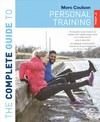 Complete Guide to Personal Training: 2nd Edition - Morc Coulson (Paperback)