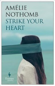 Strike Your Heart - Amelie Nothomb (Paperback) - Cover