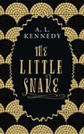 The Little Snake - A. L. Kennedy (Hardcover)