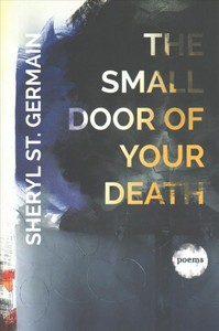 The Small Door of Your Death - Sheryl St. Germain (Paperback) - Cover