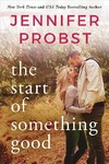 The Start of Something Good - Jennifer Probst (Paperback)