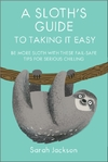 A Sloth's Guide to Taking It Easy - Sarah Jackson (Hardcover)
