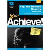 X-Kit Achieve! Cry, the Beloved Country: Grade 12: Study Guide - A. Paton (Paperback)