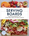 The Charcuterie Board Cook Book - Kimberly Stevens (Hardcover)