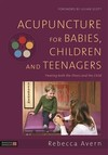 Acupuncture For Babies, Children and Teenagers - Rebecca Avern (Hardcover)
