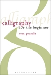 Calligraphy For the Beginner - Tom Gourdie (Paperback)