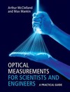 Optical Measurements For Scientists and Engineers - Arthur Mcclelland (Hardcover)