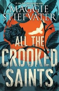 All the Crooked Saints - Maggie Stiefvater (Paperback)