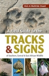 A Field Guide to the Tracks & Signs of Southern, Central and Eastern African Wildlife - Chris Stuart (Paperback)