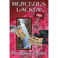 The Bartered Brides - Mercedes Lackey (Hardcover)