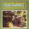 Glen Campbell - Too Late to Worry - Too Blue to Cry (CD)