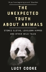 Unexpected Truth About Animals - Lucy Cooke (Paperback)