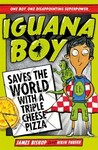 Iguana Boy Saves the World With a Triple Cheese Pizza - James Bishop (Paperback)