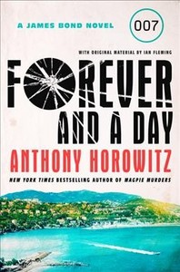 Forever and a Day - Anthony Horowitz (Hardcover)