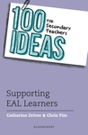 100 Ideas For Secondary Teachers: Supporting EAL Learners - Catharine Driver (Paperback)