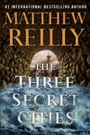 The Three Secret Cities - Matthew Reilly (Hardcover)