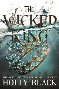 The Wicked King - Holly Black (Hardcover)