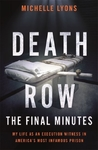 Death Row: the Final Minutes - Michelle Lyons Carman (Hardcover)
