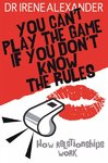 You Cant Play the Game If You Dont - Irene Alexander (Paperback)