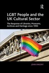Lgbt People and the UK Cultural Sector - John Vincent (Paperback)