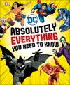 Dc Comics Absolutely Everything You Need to Know - Liz Marsham (Hardcover)