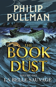 La Belle Sauvage: the Book of Dust Volume One - Philip Pullman (Paperback) - Cover