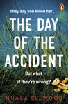 Day of the Accident - Nuala Ellwood (Paperback)