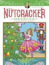 Creative Haven the Nutcracker Designs Coloring Book - Marty Noble (Paperback)