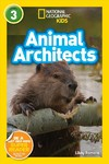 National Geographic Readers: Animal Architects - Libby Romero (Paperback)