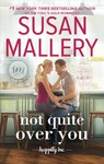 Not Quite over You - Susan Mallery (Hardcover)