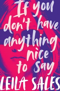 If You Don't Have Anything Nice to Say - Leila Sales (Paperback) - Cover
