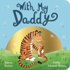 With My Daddy - James Brown (Board book)