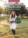 Supercharge Your Life - Lee Holmes (Paperback)