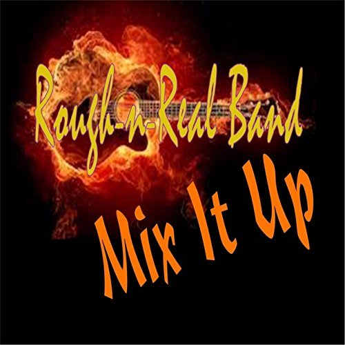 Rough-N-Real Band - Mix It up (CD)