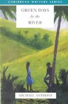 Green Days By the River (Caribbean Writers Series) - Andreas Deutsch (Paperback)