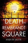 A Death In Rembrandt Square - Anja De Jager (Hardcover)