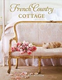 French Country Cottage - Courtney Allison (Hardcover) - Cover