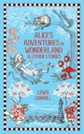 Alice's Adventures In Wonderland & Other Stories (Barnes & Noble Collectible Editions) - Lewis Carroll (Hardcover)