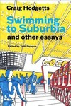 Swimming to Suburbia and Other Essays - Craig Hodgetts (Paperback)
