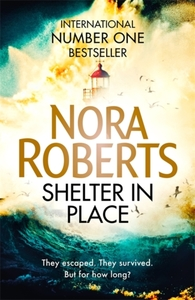 Shelter In Place - Nora Roberts (Hardcover)