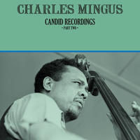 Charles Mingus - Candid Recordings Part Two (Vinyl)