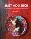Just Add Rice - Ming-Cheau Lin (Hardcover)