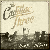 Cadillac Three - Bury Me In My Boots (Vinyl) - Cover