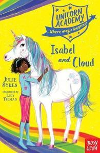 Unicorn Academy: Isabel and Cloud - Julie Sykes (Paperback) - Cover